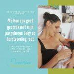 #5 Hoe een goed gesprek met mijn pasgeboren baby de borstvoeding redt